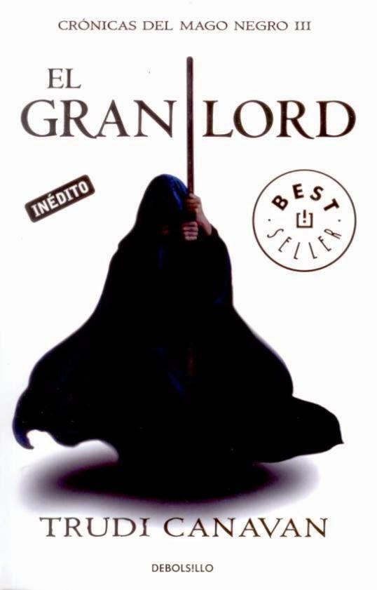 (Srie Kyralia) Crónicas Del Mago Negro III: El Gran Lord, de Trudi Canavan