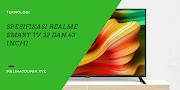 Spesifikasi Realme Smart TV 32 dan 43 Inchi, Sangat Murah?