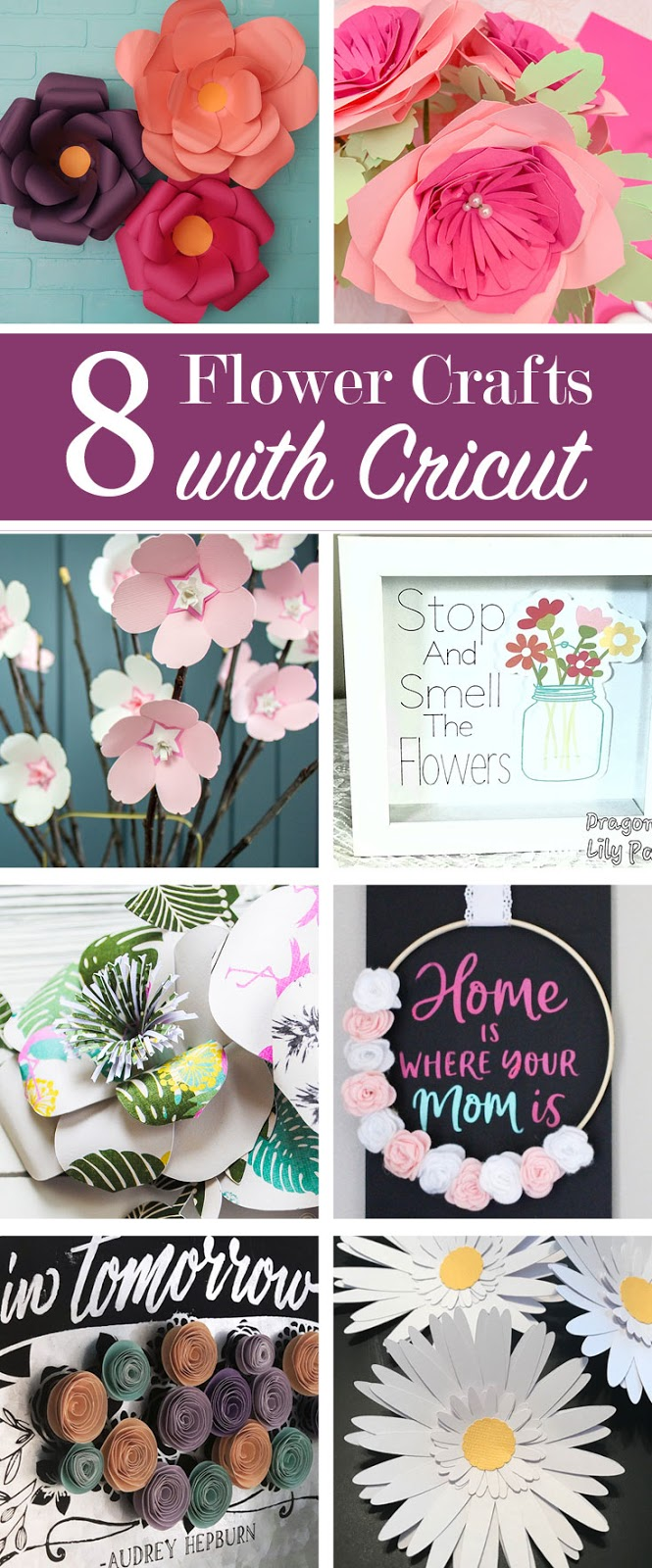8 Flower Ideas made with Cricut for the May Create and Craft with Cricut Challenge