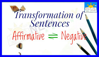 Transformation of Sentences | Interchange of Affirmative Sentence and Negative Sentence
