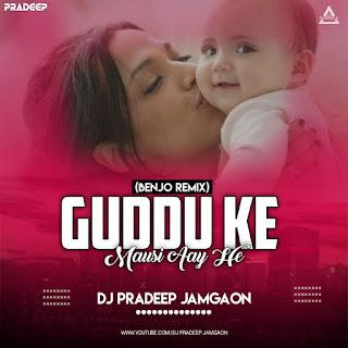 GUDDU KE MOSI (BENJO MIX) - DJ PRADEEP