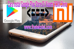 Cara Install Google Play Store Xiaomi Redmi Note 2 ROM China Terbaru