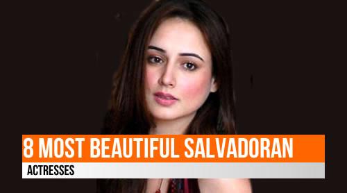LIST: 8 Most Beautiful Salvadoran Actresses