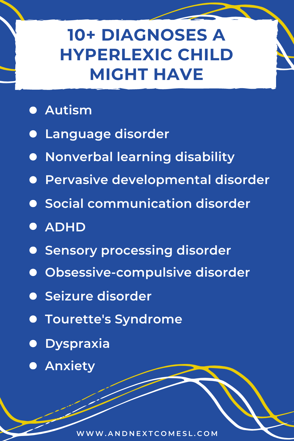 A list of diagnoses or conditions that hyperlexic kids can also be identified with