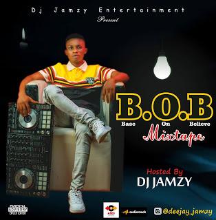 [DJ MIX] Dj Jamzy - B.O.B (Base On Believe) Mixtape