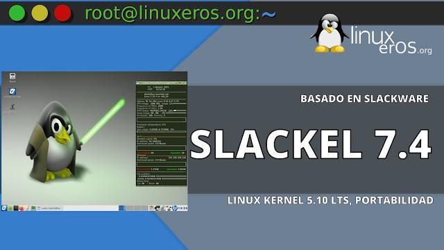 Slackel 7.4 basado en Slackware, con Linux Kernel 5.10 LTS