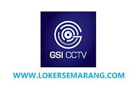 Lowongan Kerja di GSI CCTV Semarang Lulusan SMA, SMK, D3, S1