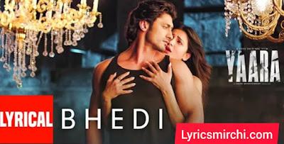 BHEDI Song Lyrics   Yaara   Bollywood Movie Song 2020