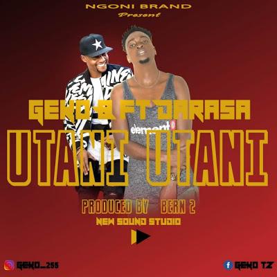 AUDIO | Geko B Ft Darassa - Utani Utani |Download New song
