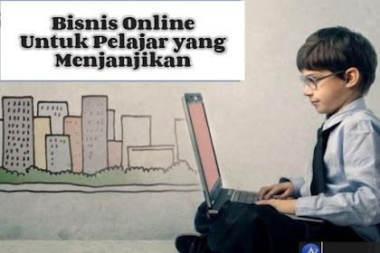 Beberapa Bisnis Online Untuk Pelajar Yang Menjanjikan