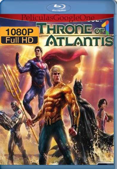 Liga De La Justicia: El Trono De Atlantis[1080p BRrip] [Latino-Inglés] [GoogleDrive] LaChapelHD