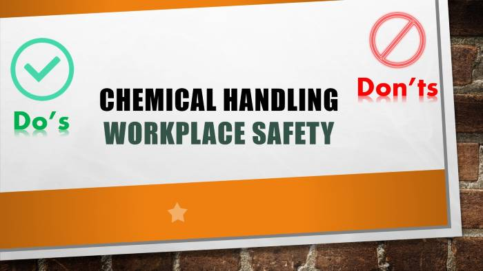 Chemical Handling Workplace Safety - Do's and Don'ts