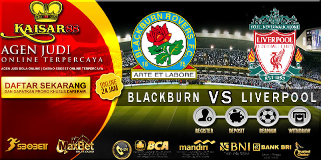PREDIKSI TEBAK SKOR JITU LIGA FRIENDLIES BLACKBURN VS LIVERPOOL 20 JULI 2018