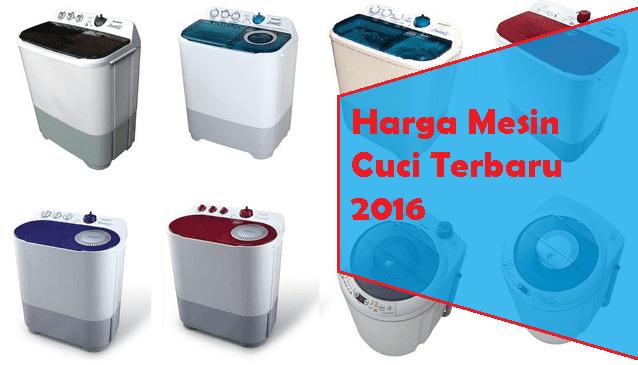 Harga Mesin Cuci Terbaru 2016