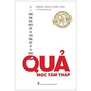 Sách: Quả Mọc Tầm Thấp - Ý Tưởng Đáng Ngạc Nhiên Giúp Cải Thiện Năng Suất Và Lợi Nhuận ebook PDF-EPUB-AWZ3-PRC-MOBI