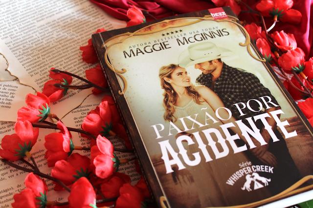 Paixão Por Acidente - Série Whisper Creek #01 - Maggie McGinnis