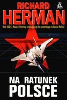 """Na ratunek Polsce"" Richard Herman Jr"