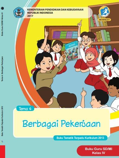 Buku Guru Kelas 4 SD/MI Tema 4: Berbagai Pekerjaan Kurikulum 2013 Revisi 2017