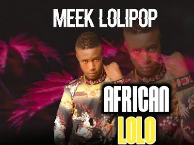 [Music] Meek lolipop - African lolipop