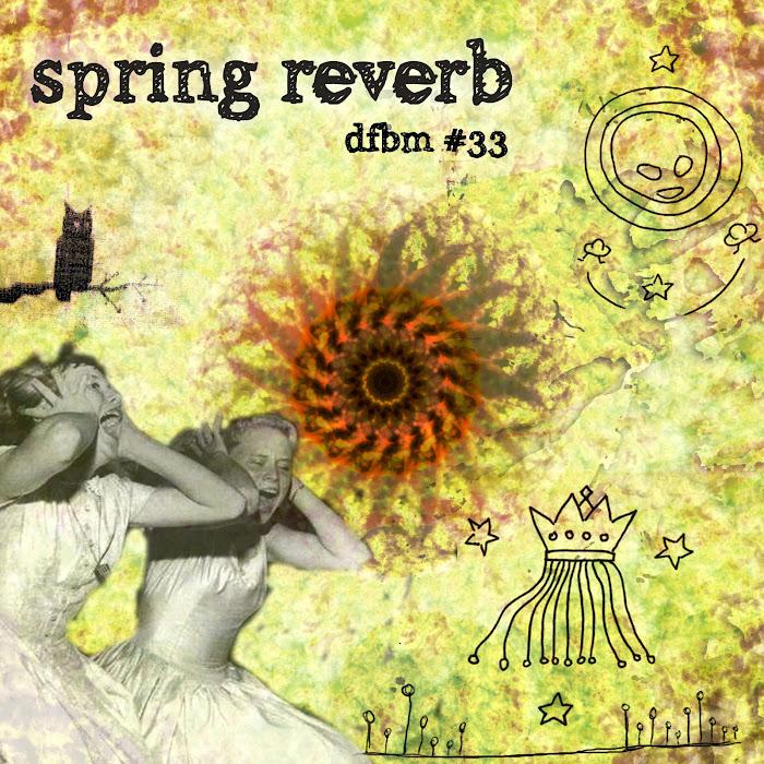 Mixtape #33 - Spring Reverb