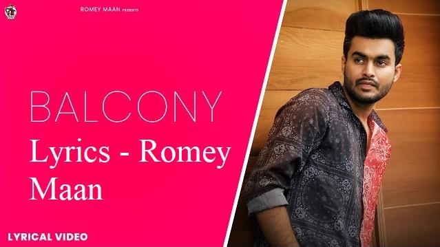 Balcony Lyrics - Romey Maan