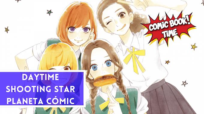 Manga reseña: 'Daytime Shooting Star', un excelente y completo shojo   Editado por Planeta Cómic