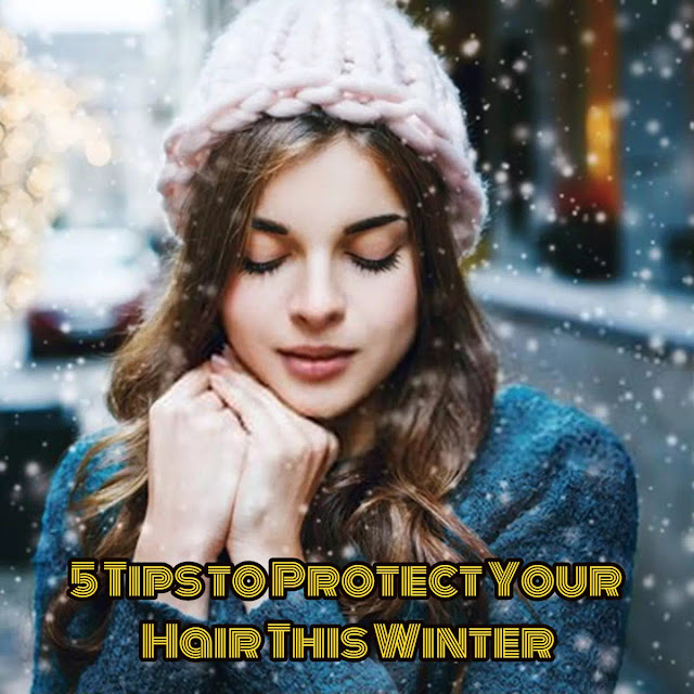 5 Tips to Protect Your Hair This Winter