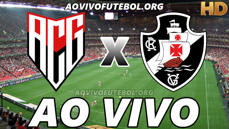Atlético Goianiense x Vasco Ao Vivo HD TV PFC