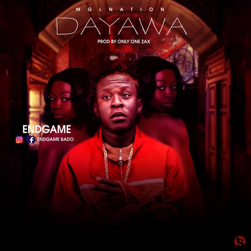 [Music] Endgame - Dayawa (prod. Onlyonezax) #Arewapublisize