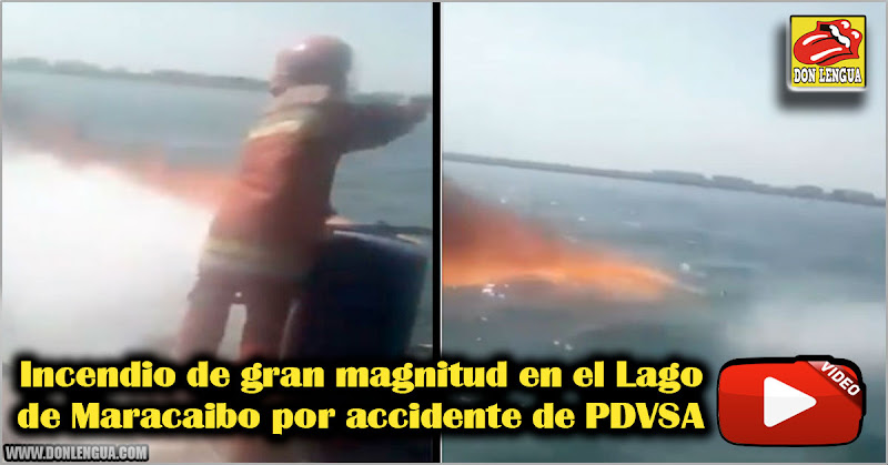 Incendio de gran magnitud en el Lago de Maracaibo por accidente de PDVSA