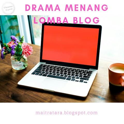 Drama Menang Lomba Blog