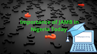 Importance of JAMB in Nigeria