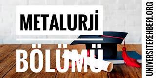 Metalurji Bölümü Nedir İş İmkanları Maaşı Hakkında Bilgi