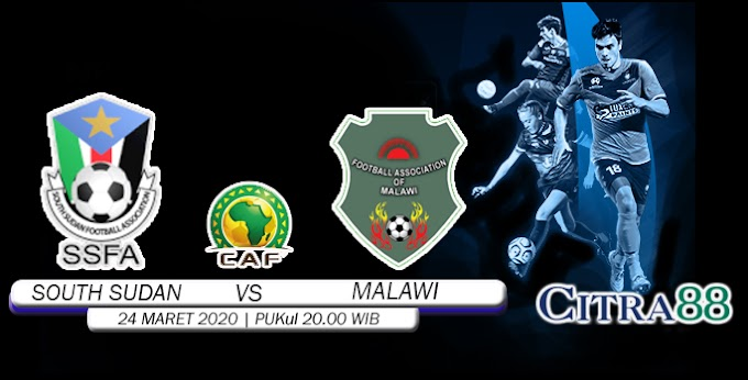PREDIKSI SOUTH SUDAN VS MALAWI 24 MARET 2021