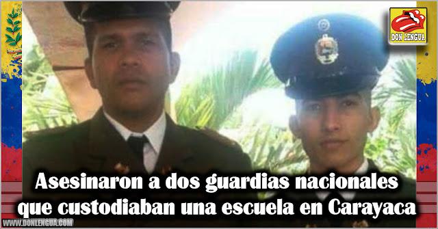 Asesinaron a dos guardias nacionales que custodiaban una escuela en Carayaca