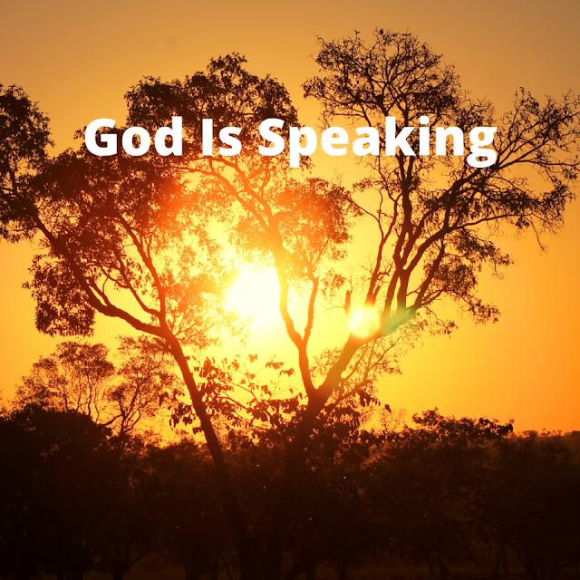 Homeward bound July 9: God Is Speaking