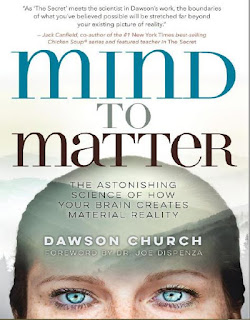 Mind to Matter- The Astonishing Science of How Your Brain Creates Material Reality