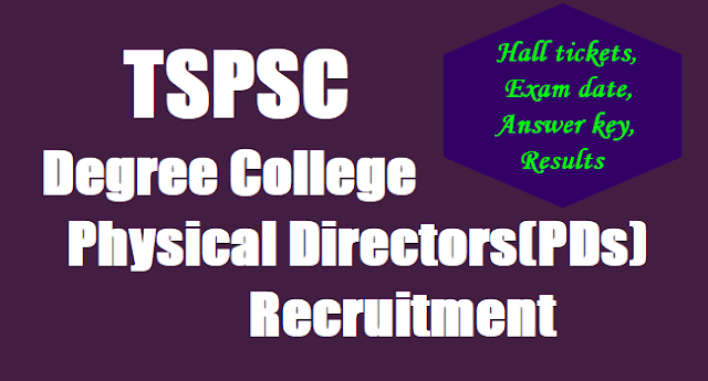 TSPSC Degree College Physical Directors(PDs) Recruitment, Exam date, Hall tickets, Answer key, Results