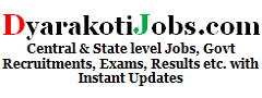 DyarakotiJobs | Latest Govt Jobs, Bharti Rally, Exam and Result