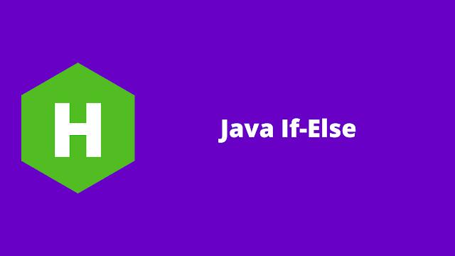 HackerRank Java If-Else problem solution