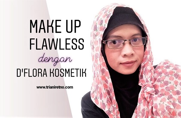 make up flawless simple dengan d'flora kosmetik