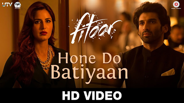 Hone Do Batiyaan | Fitoor New Song