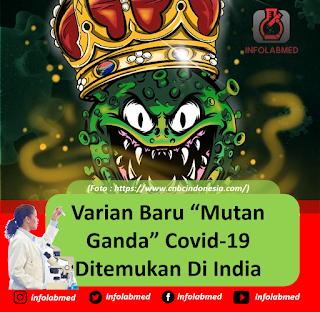 """Varian Baru """"Mutan Ganda"""" Covid-19 Ditemukan Di India"""