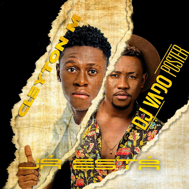 Cleyton M ft Dj Vado Poster - Já Está (Afro House)