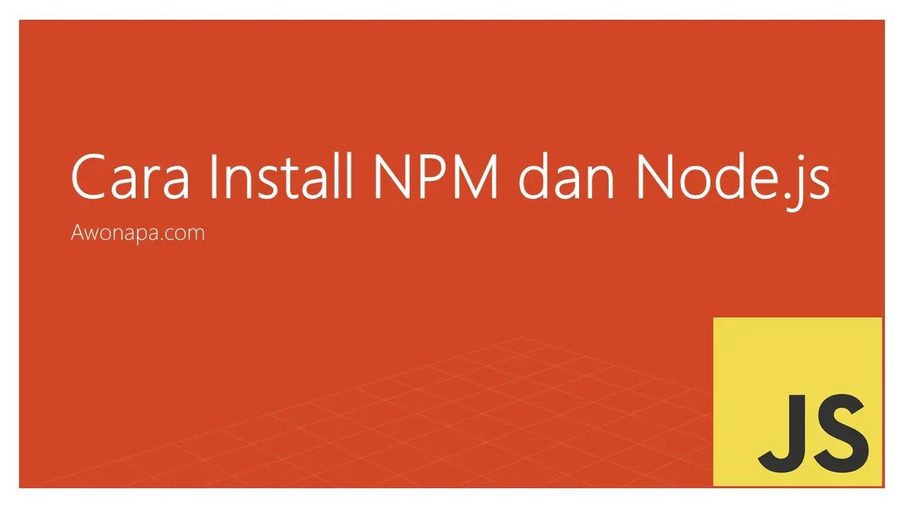 Cara Install NPM dan Node.js