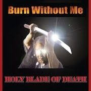 https://sites.google.com/site/burnwithoutme/discography/holy-blade-of-death