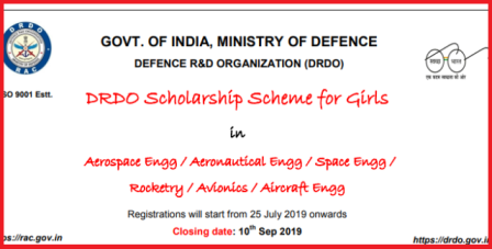 DRDO Recruitment and Assessment Centre RAC Inviting Online Applications from B.Tech/M.Tech Studying Girls from all over India for Scholarships. Defence Research and Development Organisation launched DRDO Sholarships Scheme for Girls through Aeronautic Research and Development Board. This Scheme, DRDO Scholarship for Girls Online Application form Starts from 25th July, 2019 at DRDO Official website www.drdo.gov.in drdo-rac-scholarships-2019-for-girls-online-application-form-submission