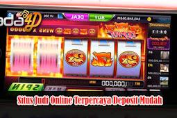 Situs Judi Online Terpercaya Deposit Mudah