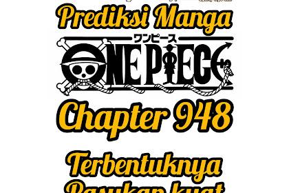 Prediksi Manga One Piece Chapter 948, terbentuknya pasukan kuat di penjara udon