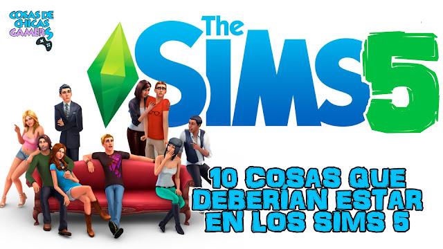 10 cosas que deberían estar en Los Sims 5